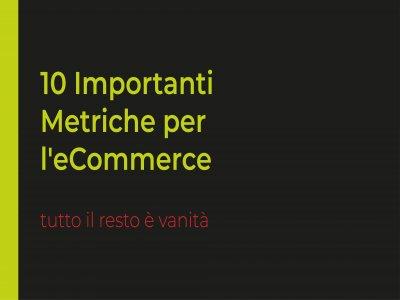 10 importanti metriche per l'eCommerce